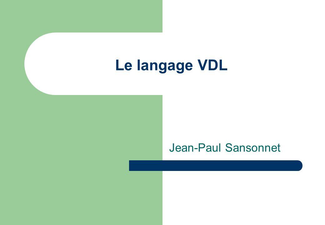 Le langage VDL Jean-Paul Sansonnet