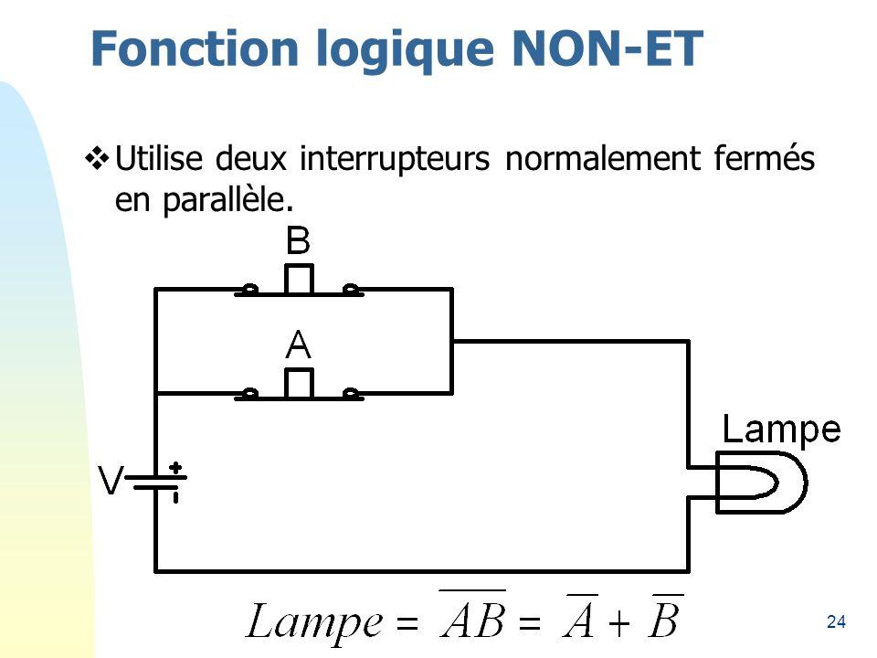 24 Fonction logique NON-ET Utilise deux interrupteurs normalement fermés en parallèle.