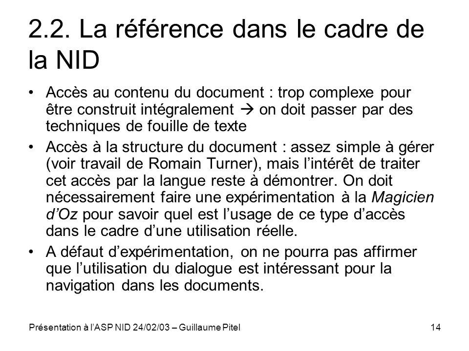 Présentation à lASP NID 24/02/03 – Guillaume Pitel14 2.2. La référence dans le cadre de la NID Accès au contenu du document : trop complexe pour être