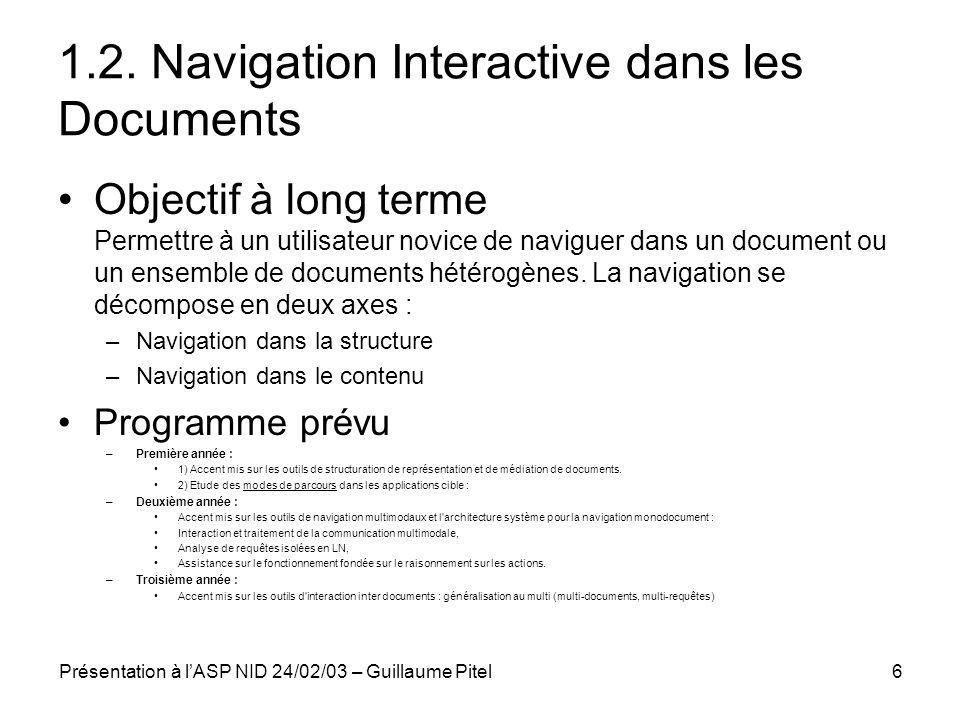 Présentation à lASP NID 24/02/03 – Guillaume Pitel6 1.2. Navigation Interactive dans les Documents Objectif à long terme Permettre à un utilisateur no