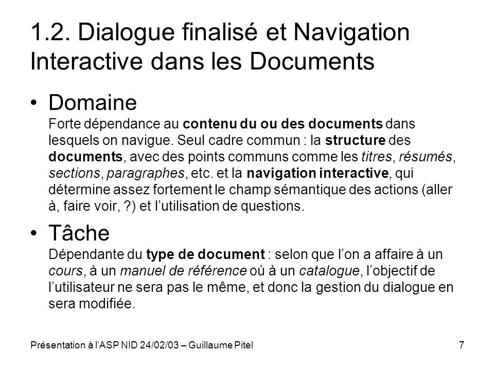 Présentation à lASP NID 24/02/03 – Guillaume Pitel7 1.2. Dialogue finalisé et Navigation Interactive dans les Documents Domaine Forte dépendance au co