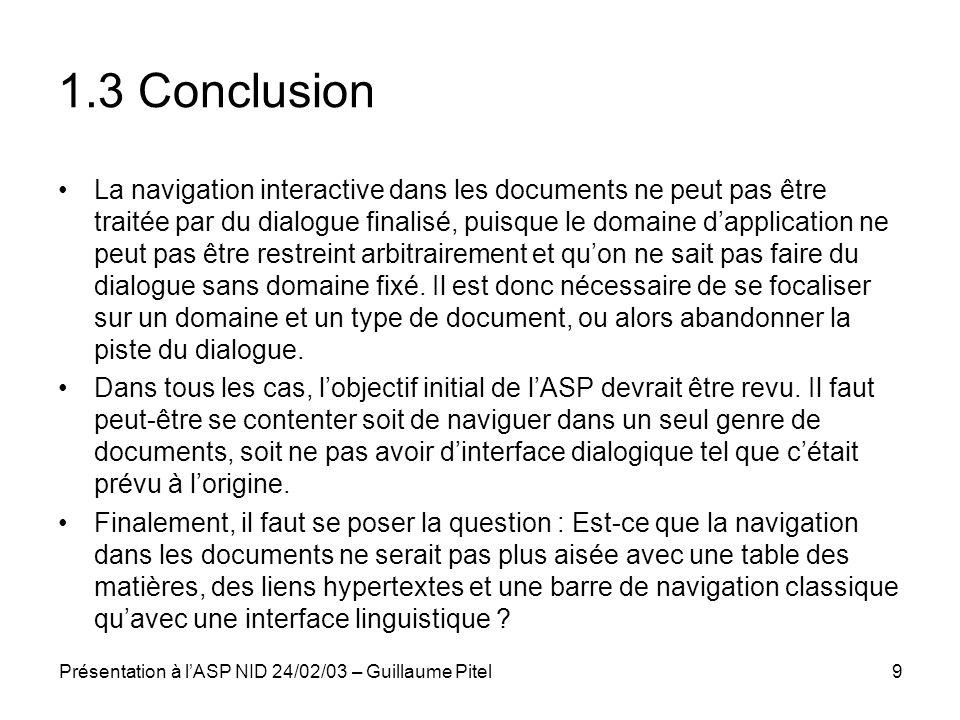 Présentation à lASP NID 24/02/03 – Guillaume Pitel9 1.3 Conclusion La navigation interactive dans les documents ne peut pas être traitée par du dialog