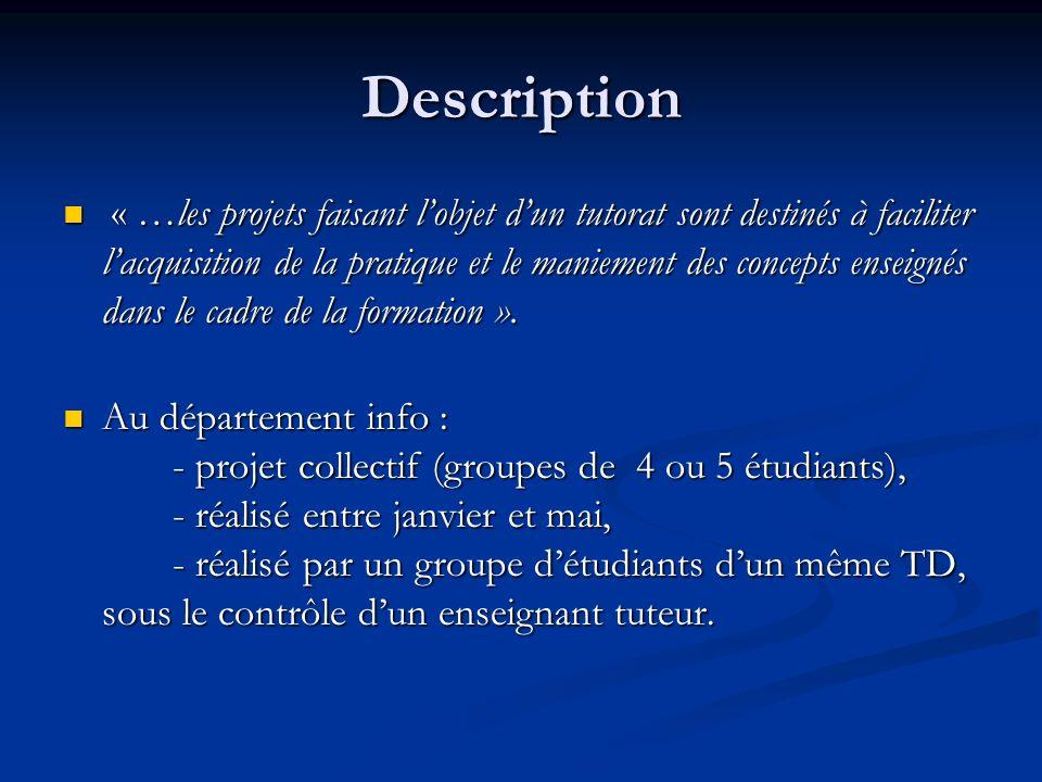 Description « …les projets faisant lobjet dun tutorat sont destinés à faciliter lacquisition de la pratique et le maniement des concepts enseignés dan