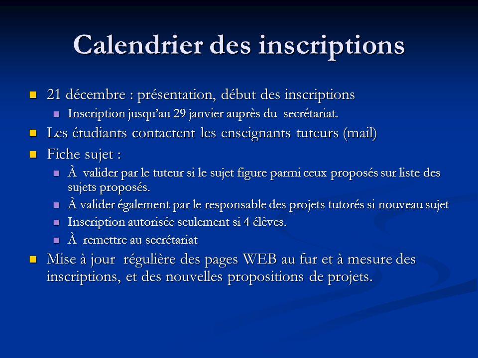 Calendrier des inscriptions 21 décembre : présentation, début des inscriptions 21 décembre : présentation, début des inscriptions Inscription jusquau