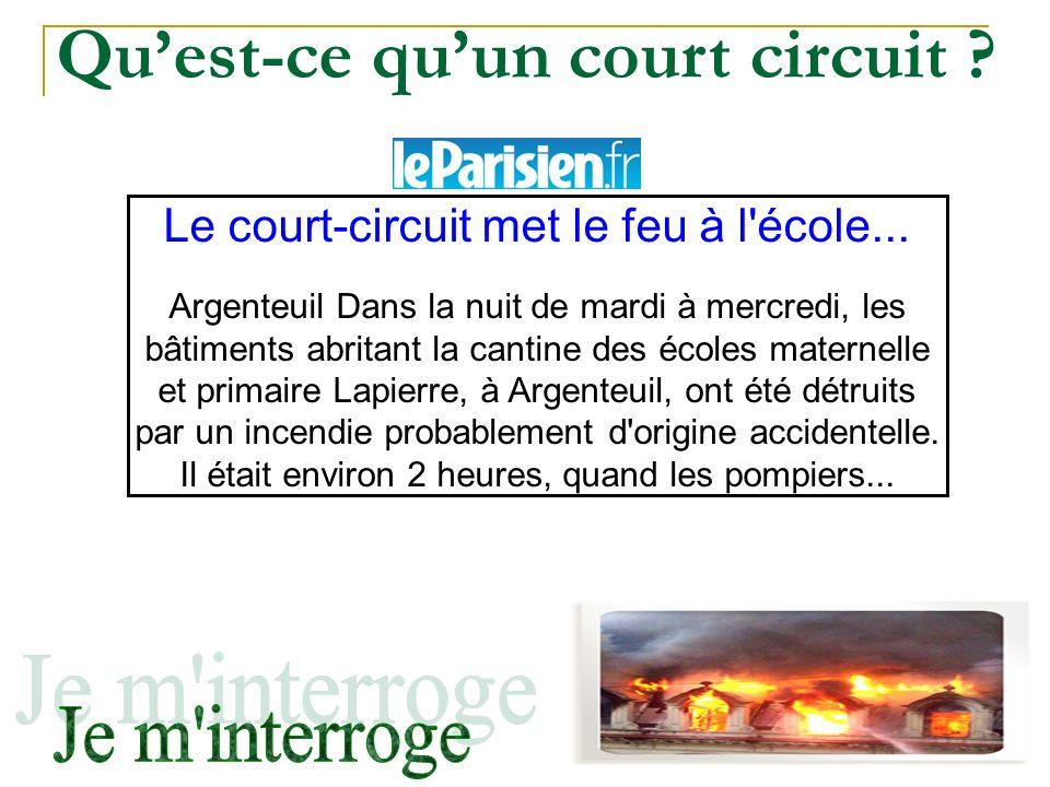 Le court-circuit met le feu à l'école... Argenteuil Dans la nuit de mardi à mercredi, les bâtiments abritant la cantine des écoles maternelle et prima
