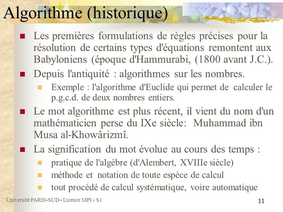 Université PARIS-SUD - Licence MPI - S1 11 Algorithme (historique) Les premières formulations de règles précises pour la résolution de certains types