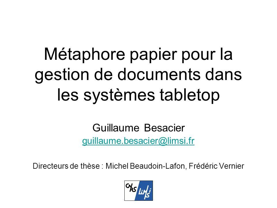 Les systèmes tabletop Table interactive ou « tabletop » –Surface horizontale –Surface interactive à manipulation directe –Surface partagée par plusieurs utilisateurs