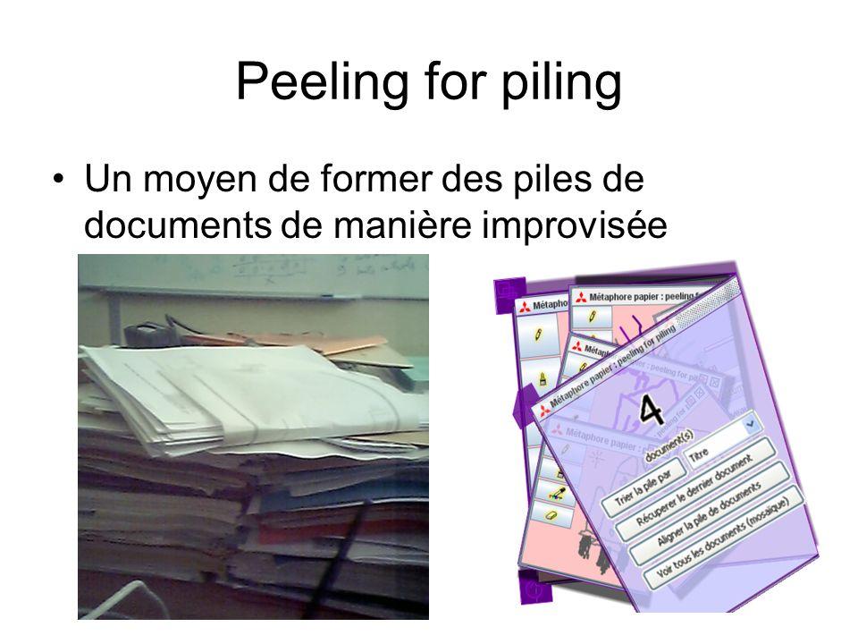 Peeling for piling Un moyen de former des piles de documents de manière improvisée