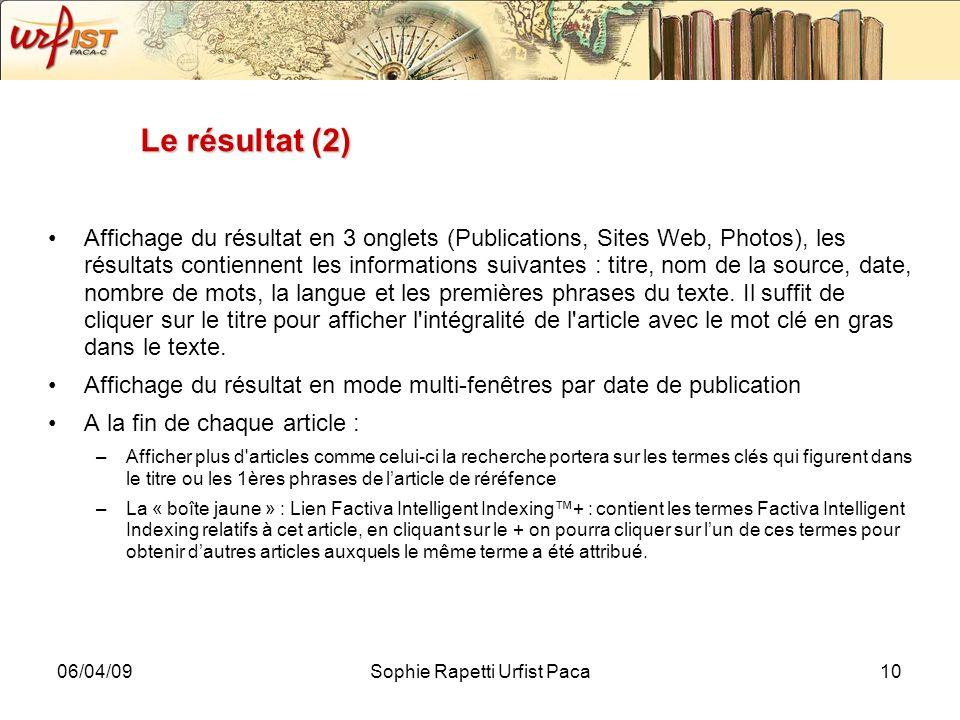 06/04/09Sophie Rapetti Urfist Paca10 Le résultat (2) Affichage du résultat en 3 onglets (Publications, Sites Web, Photos), les résultats contiennent l