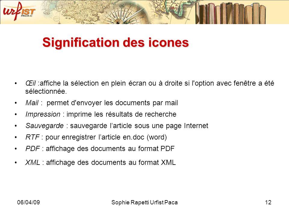 06/04/09Sophie Rapetti Urfist Paca12 Signification des icones Œil :affiche la sélection en plein écran ou à droite si l'option avec fenêtre a été séle