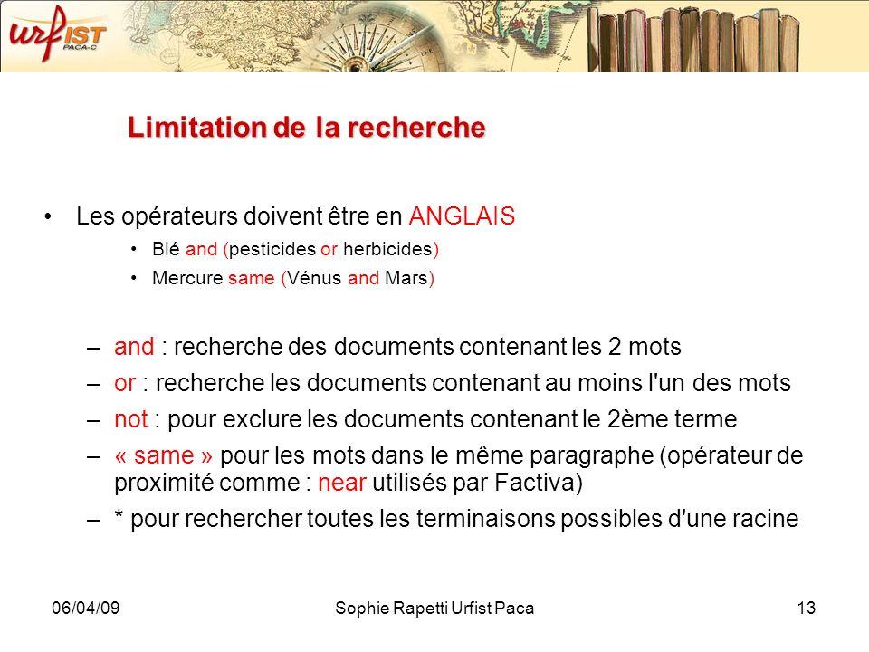 06/04/09Sophie Rapetti Urfist Paca13 Limitation de la recherche Les opérateurs doivent être en ANGLAIS Blé and (pesticides or herbicides) Mercure same