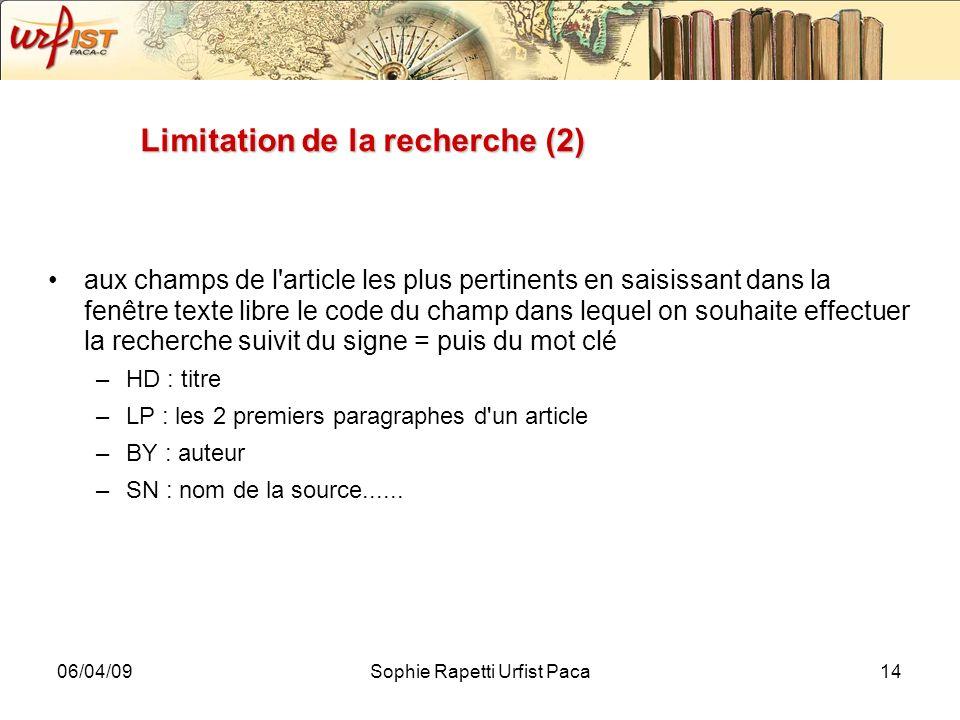 06/04/09Sophie Rapetti Urfist Paca14 Limitation de la recherche (2) aux champs de l'article les plus pertinents en saisissant dans la fenêtre texte li