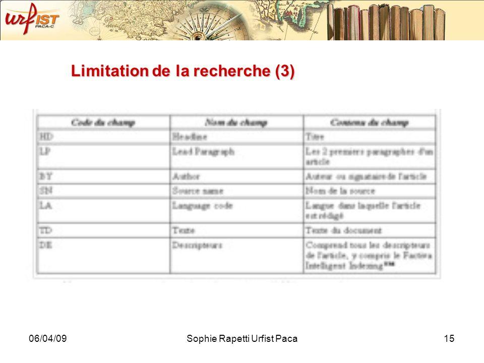 06/04/09Sophie Rapetti Urfist Paca15 Limitation de la recherche (3)