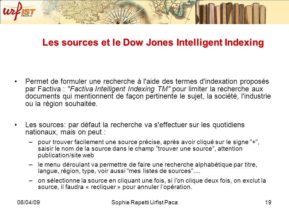 06/04/09Sophie Rapetti Urfist Paca19 Les sources et le Dow Jones Intelligent Indexing Permet de formuler une recherche à l'aide des termes d'indexatio