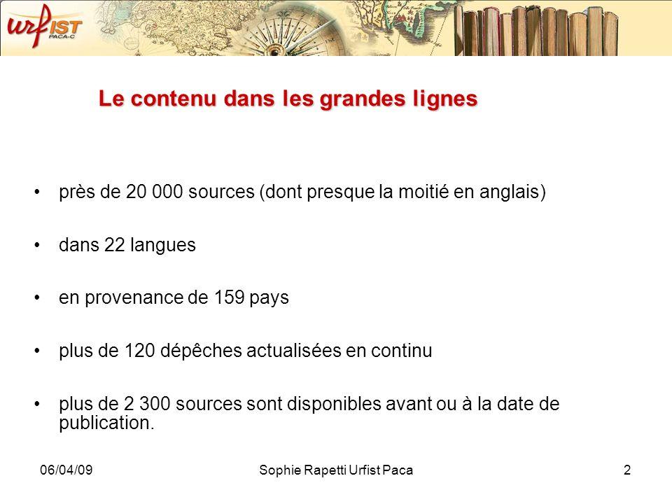 06/04/09Sophie Rapetti Urfist Paca2 Le contenu dans les grandes lignes près de 20 000 sources (dont presque la moitié en anglais) dans 22 langues en p