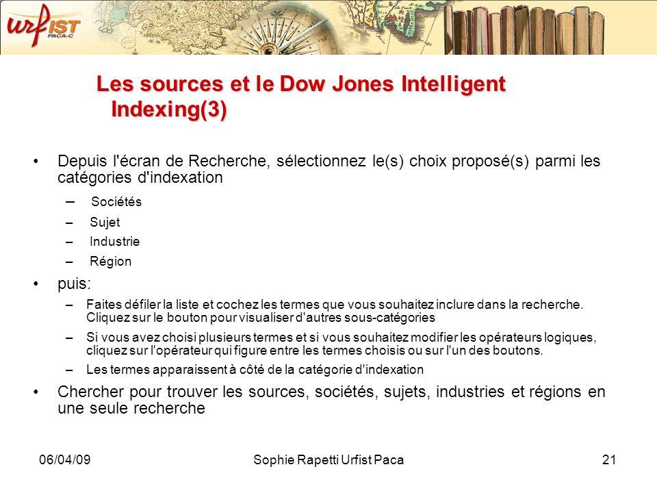 06/04/09Sophie Rapetti Urfist Paca21 Les sources et le Dow Jones Intelligent Indexing(3) Depuis l'écran de Recherche, sélectionnez le(s) choix proposé