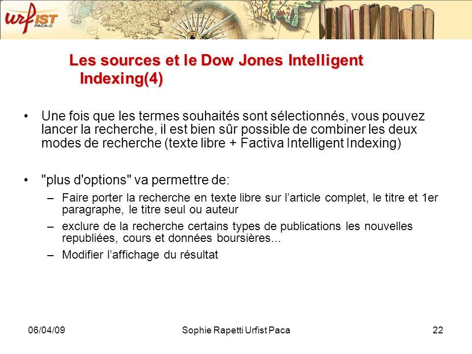 06/04/09Sophie Rapetti Urfist Paca22 Les sources et le Dow Jones Intelligent Indexing(4) Une fois que les termes souhaités sont sélectionnés, vous pou