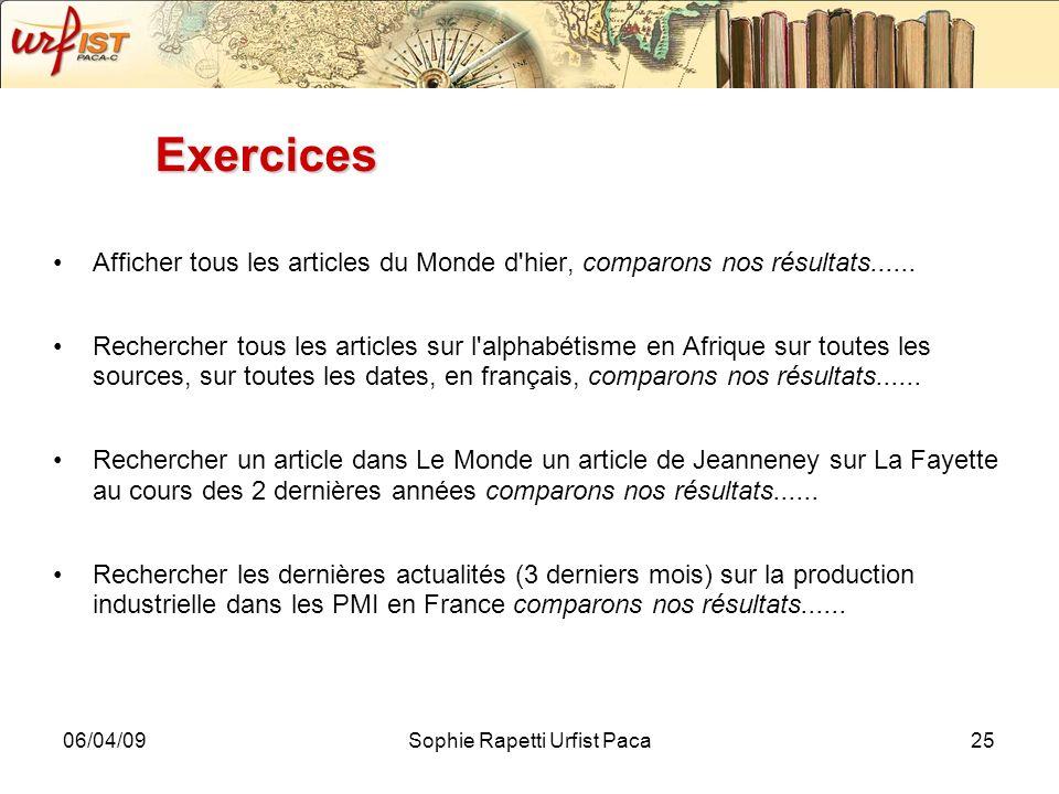 06/04/09Sophie Rapetti Urfist Paca25 Exercices Afficher tous les articles du Monde d'hier, comparons nos résultats...... Rechercher tous les articles