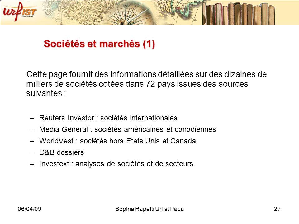 06/04/09Sophie Rapetti Urfist Paca27 Sociétés et marchés (1) Cette page fournit des informations détaillées sur des dizaines de milliers de sociétés c