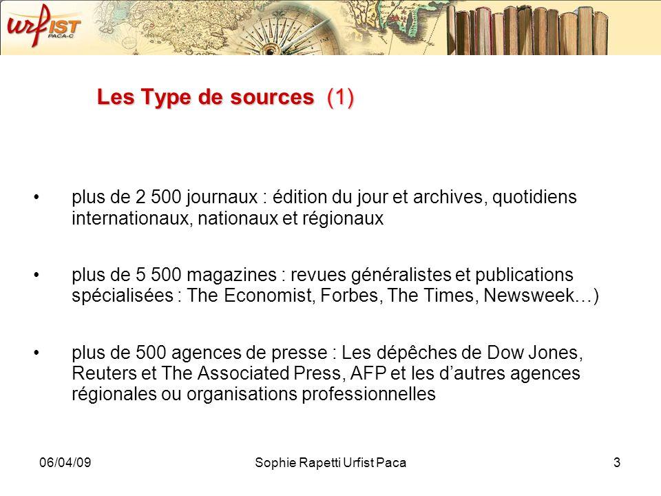 06/04/09Sophie Rapetti Urfist Paca3 Les Type de sources (1) plus de 2 500 journaux : édition du jour et archives, quotidiens internationaux, nationaux