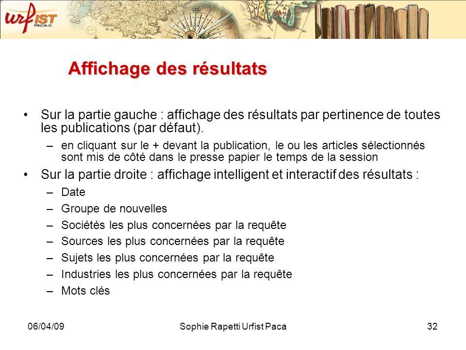 06/04/09Sophie Rapetti Urfist Paca32 Affichage des résultats Sur la partie gauche : affichage des résultats par pertinence de toutes les publications