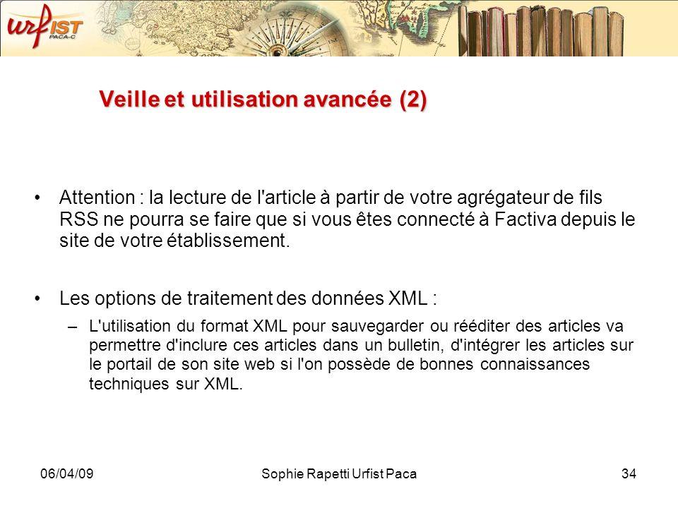 06/04/09Sophie Rapetti Urfist Paca34 Veille et utilisation avancée (2) Attention : la lecture de l'article à partir de votre agrégateur de fils RSS ne