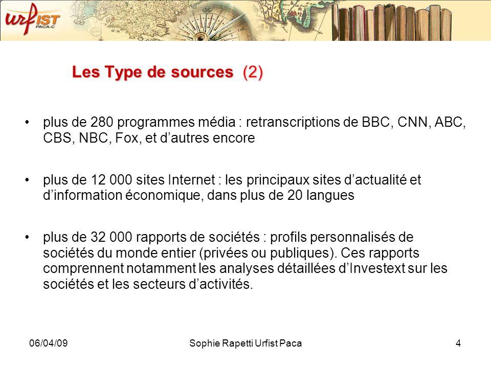 06/04/09Sophie Rapetti Urfist Paca4 Les Type de sources (2) plus de 280 programmes média : retranscriptions de BBC, CNN, ABC, CBS, NBC, Fox, et dautre