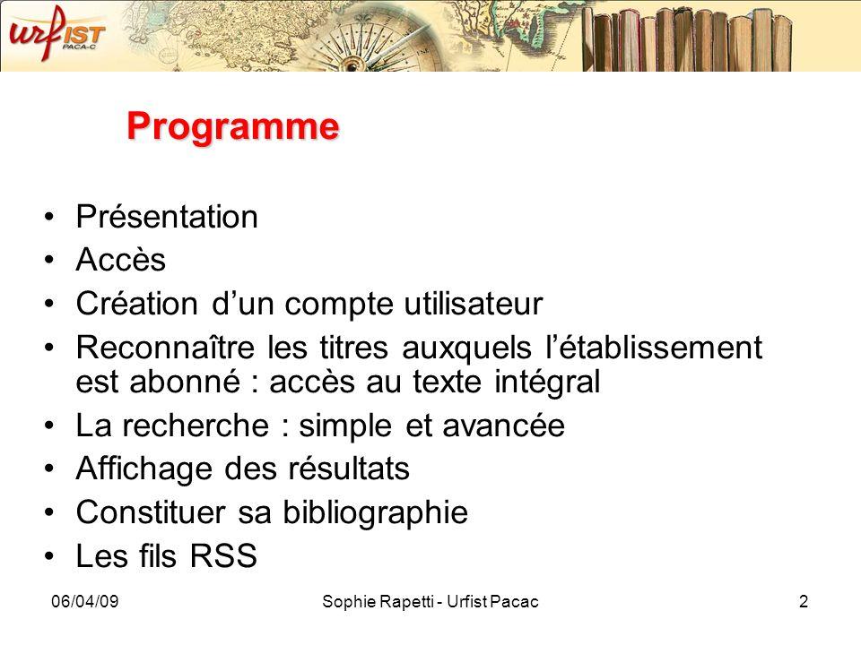 06/04/09Sophie Rapetti - Urfist Pacac2 Programme Présentation Accès Création dun compte utilisateur Reconnaître les titres auxquels létablissement est