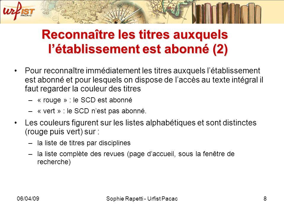 06/04/09Sophie Rapetti - Urfist Pacac8 Reconnaître les titres auxquels létablissement est abonné (2) Pour reconnaître immédiatement les titres auxquel