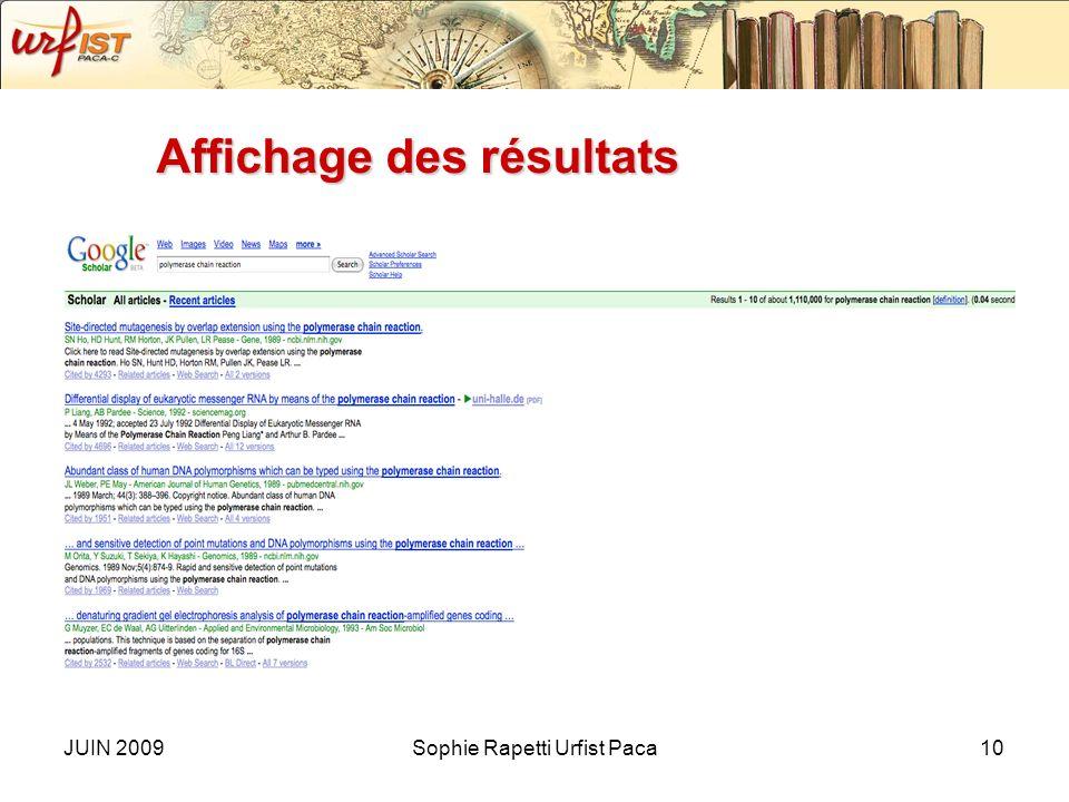 JUIN 2009Sophie Rapetti Urfist Paca9 La recherche avancée Permet doptimiser la précision et la recherche sur Google Scholar : –Les champs de « article