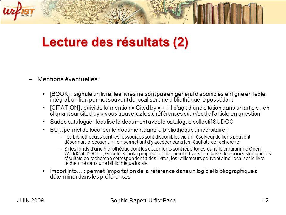 JUIN 2009Sophie Rapetti Urfist Paca11 Lecture des résultats Informations sur la page des résultats : –Dans le bandeau vert : « all articles/recent art