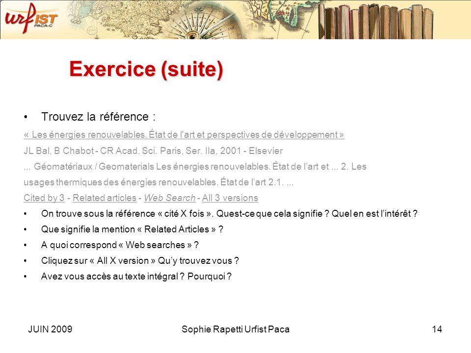 JUIN 2009Sophie Rapetti Urfist Paca13 Exercices Sujet de la recherche : les énergies renouvelables Objectif : expliquer la présentation des références