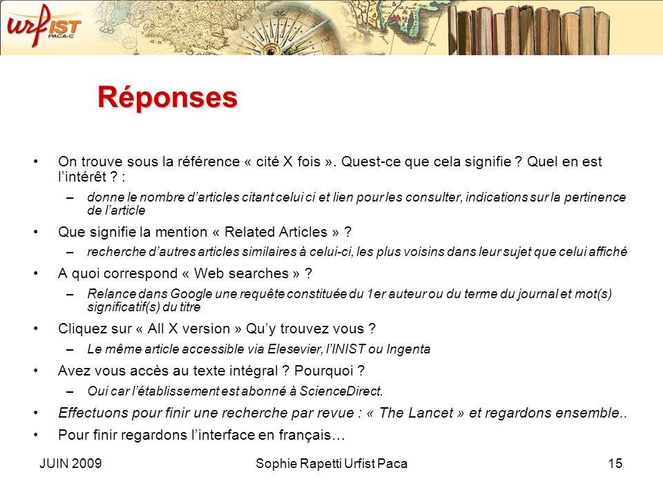 JUIN 2009Sophie Rapetti Urfist Paca14 Exercice (suite) Trouvez la référence : « Les énergies renouvelables. État de l'art et perspectives de développe