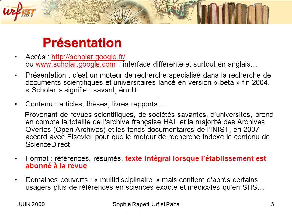 JUIN 2009Sophie Rapetti Urfist Paca2 Programme Présentation Avantages/Limites La gestion des préférences La recherche simple La recherche avancée le r