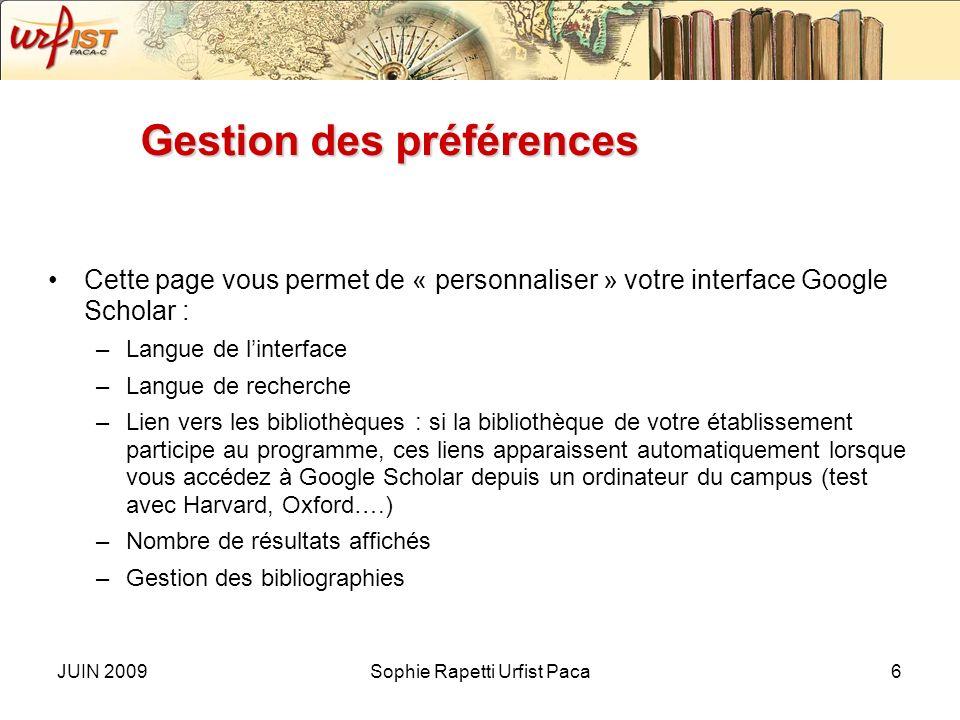 JUIN 2009Sophie Rapetti Urfist Paca5 A savoir : Langue des requêtes : toutes les langues mais les documents en anglais étant les plus nombreux… Recher