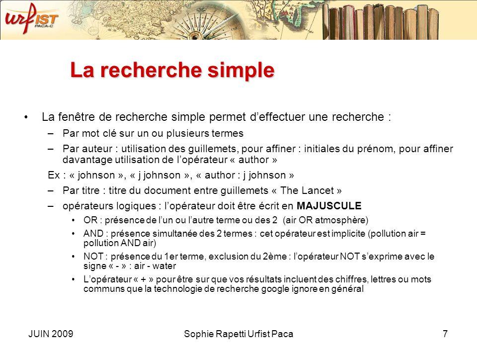 JUIN 2009Sophie Rapetti Urfist Paca6 Gestion des préférences Cette page vous permet de « personnaliser » votre interface Google Scholar : –Langue de l