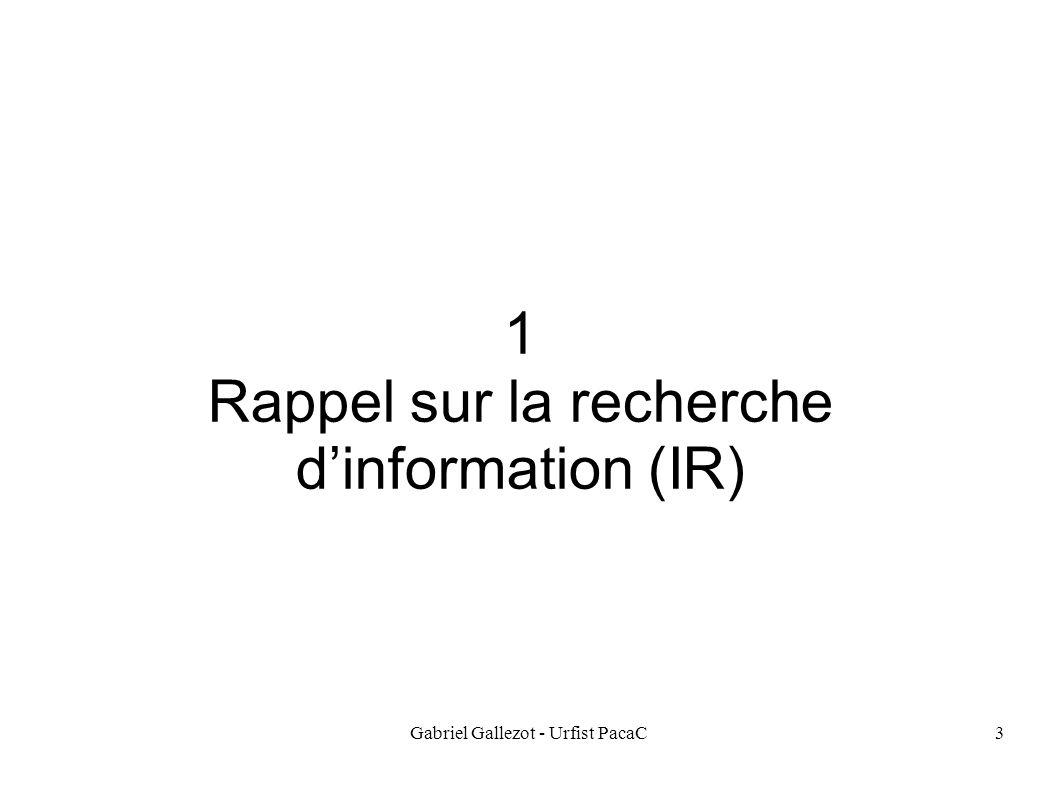 Gabriel Gallezot - Urfist PacaC3 1 Rappel sur la recherche dinformation (IR)