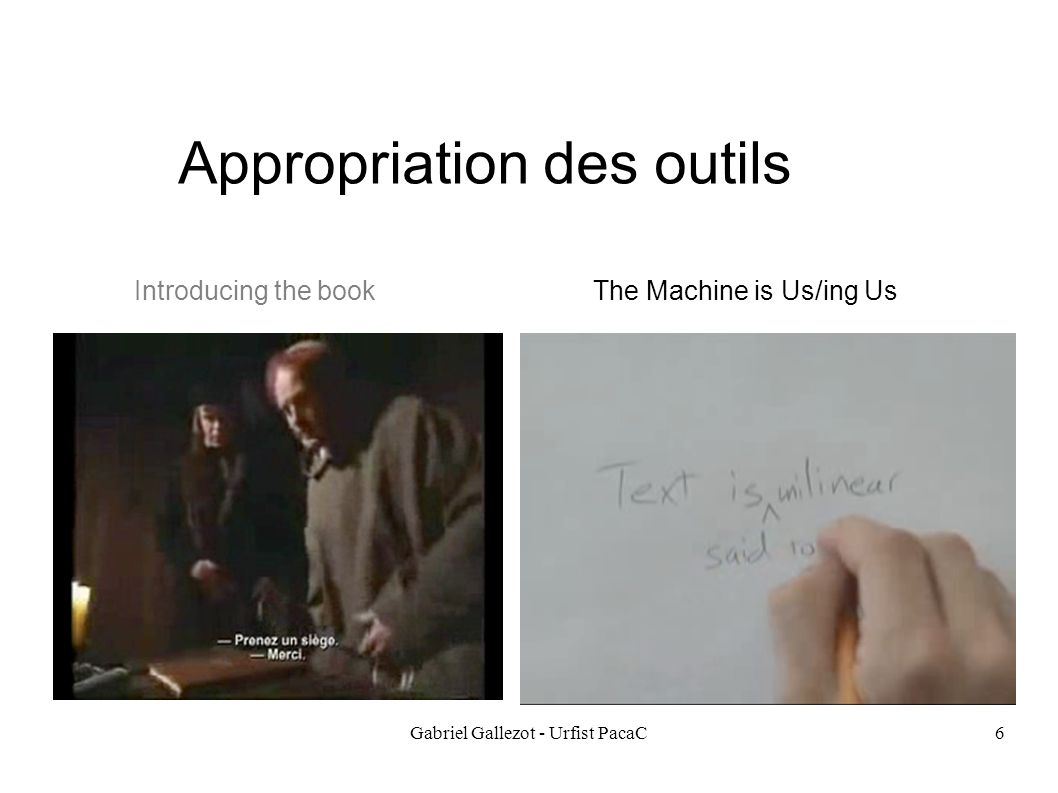Gabriel Gallezot - Urfist PacaC6 Appropriation des outils The Machine is Us/ing UsIntroducing the book