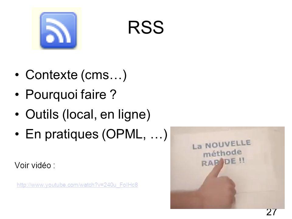 27 RSS Contexte (cms…) Pourquoi faire .