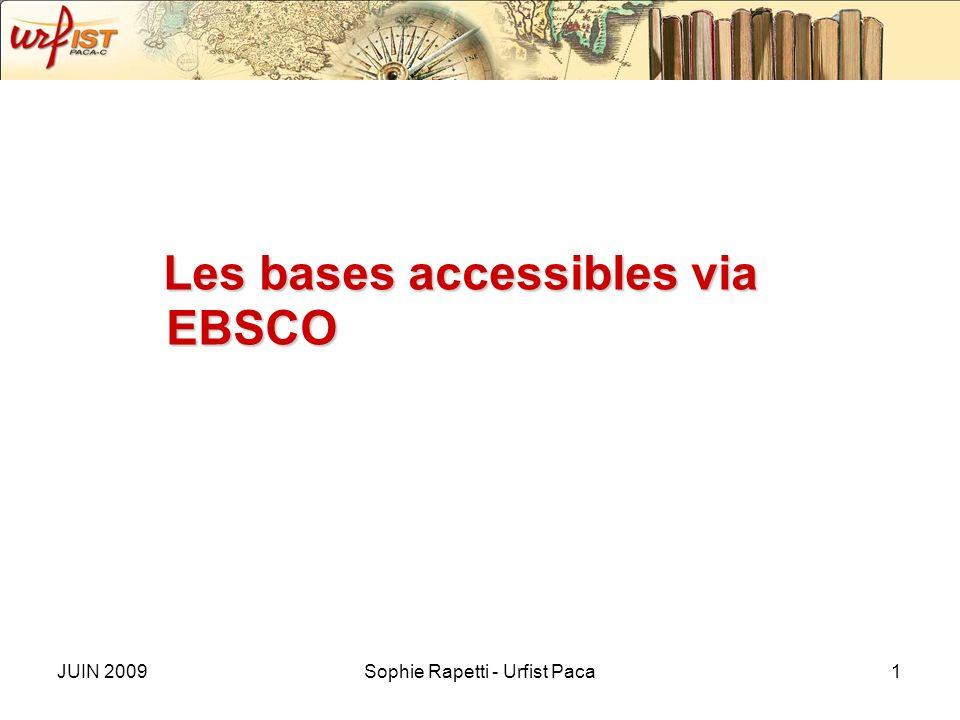 JUIN 2009Sophie Rapetti - Urfist Paca1 Les bases accessibles via EBSCO