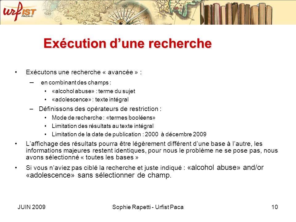 JUIN 2009Sophie Rapetti - Urfist Paca10 Exécution dune recherche Exécutons une recherche « avancée » : – en combinant des champs : «alcohol abuse» : t