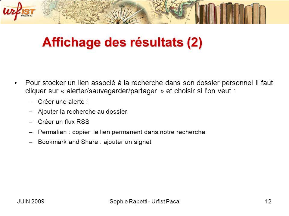 JUIN 2009Sophie Rapetti - Urfist Paca12 Affichage des résultats (2) Pour stocker un lien associé à la recherche dans son dossier personnel il faut cli