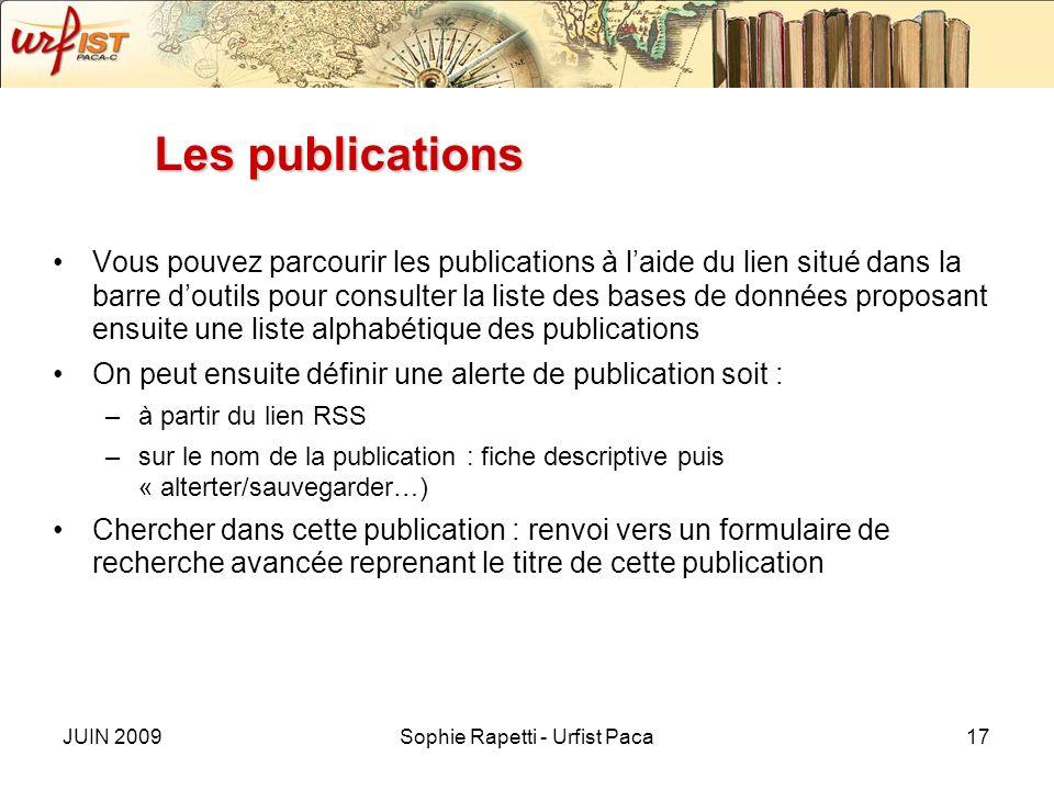 JUIN 2009Sophie Rapetti - Urfist Paca17 Les publications Vous pouvez parcourir les publications à laide du lien situé dans la barre doutils pour consu