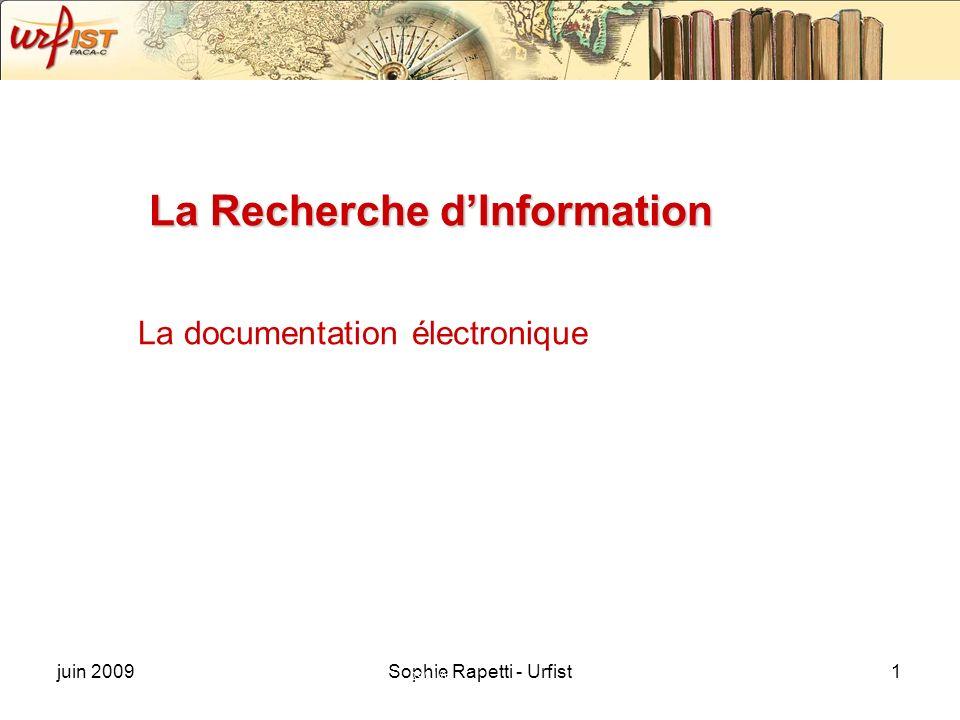 juin 2009Sophie Rapetti - Urfist1 La Recherche dInformation La documentation électronique 29/11/07