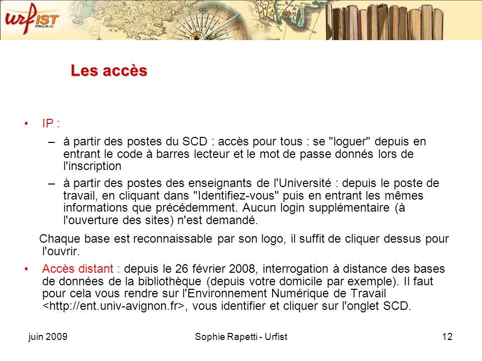 juin 2009Sophie Rapetti - Urfist12 Les accès IP : –à partir des postes du SCD : accès pour tous : se
