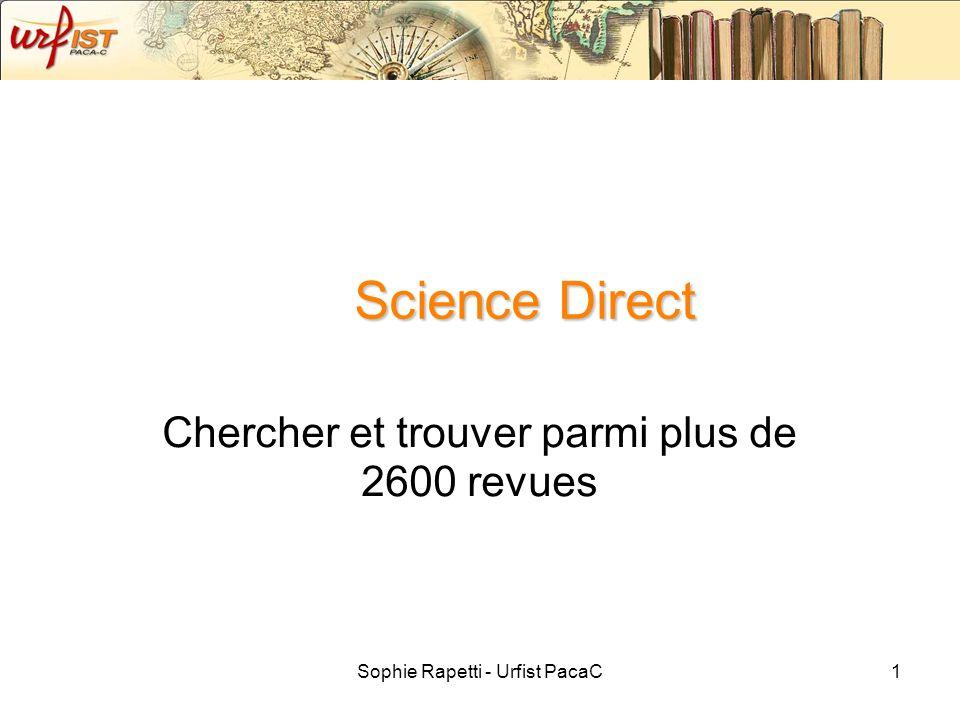Sophie Rapetti - Urfist PacaC1 Science Direct Chercher et trouver parmi plus de 2600 revues