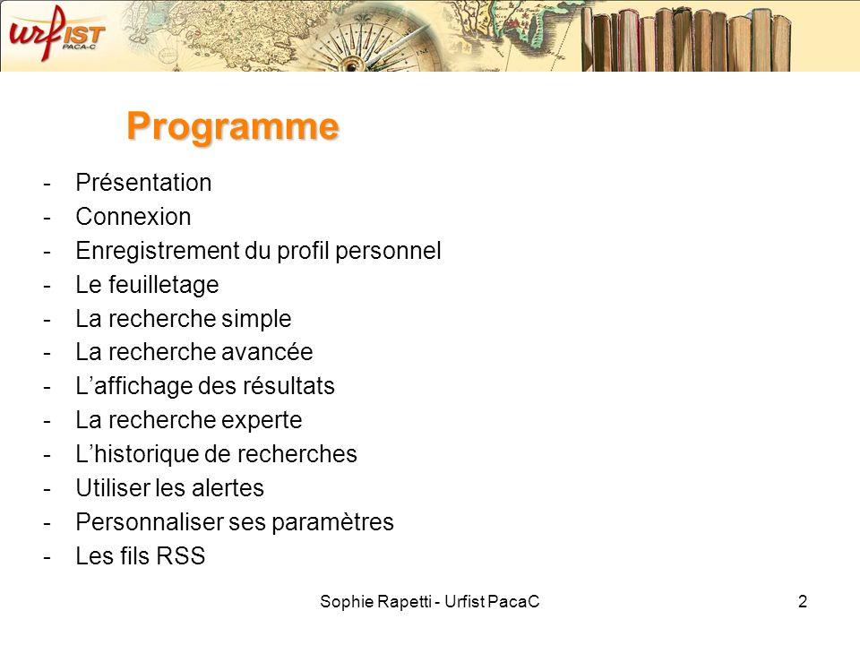 Sophie Rapetti - Urfist PacaC2 Programme -Présentation -Connexion -Enregistrement du profil personnel -Le feuilletage -La recherche simple -La recherc