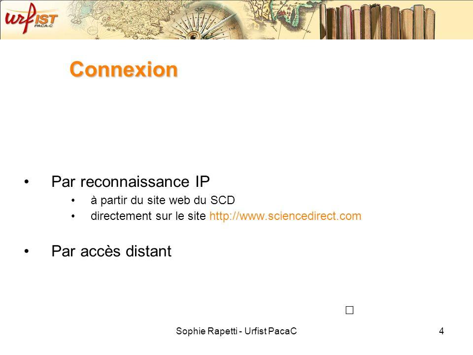 Sophie Rapetti - Urfist PacaC4 Connexion Par reconnaissance IP à partir du site web du SCD directement sur le site http://www.sciencedirect.com Par ac