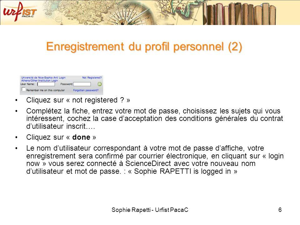 Sophie Rapetti - Urfist PacaC17 Utiliser les alertes Création et gestion des différentes alertes: Alertes de recherche Alertes de sujet Alertes de tomes/édition Alertes de citations