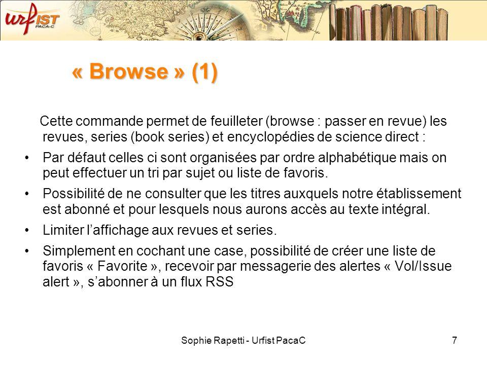 Sophie Rapetti - Urfist PacaC7 « Browse » (1) Cette commande permet de feuilleter (browse : passer en revue) les revues, series (book series) et encyc